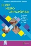 Flavian Coroian et François Genêt - Le pied neuro-orthopédique.
