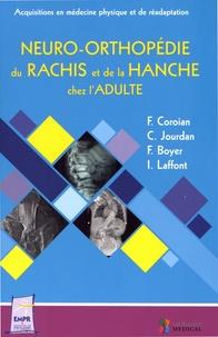 Flavian Coroian et C Jourdan - Neuro-orthopédie du rachis et de la hanche chez l'adulte.