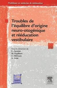 Flavian Coroian et Michel Enjalbert - Troubles de l'équilibre d'origine neuro-otogénique et rééducation vestibulaire.