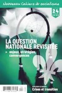 Flavie Achard et Pierre Beaudet - Nouveaux Cahiers du socialisme  : Nouveaux Cahiers du socialisme. No. 24, Automne 2020 - La question nationale revisitée. Enjeux, stratégies, convergences.