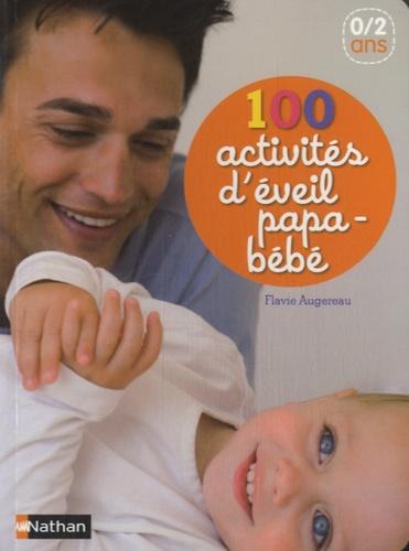 100 Activites D Eveil Papa Bebe 0 2 Ans