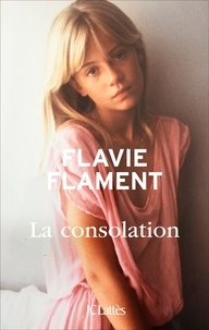 Ebook of magazines téléchargements gratuits La consolation (French Edition) par Flavie Flament