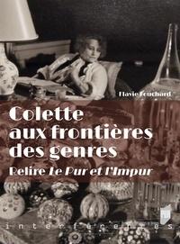 Flavie Fouchard - Colette aux frontières des genres - Relire Le Pur et l'impur.