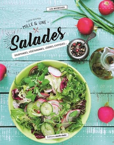 Flavie Gusman - Mille & une salades - Gourmandes, végétariennes, légères, exotiques....