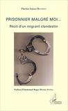 Flavien Anicet Bilongo - Prisonnier malgré moi... - Récit d'un migrant clandestin.