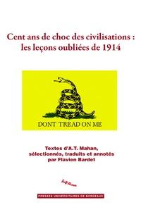 Flavien Bardet - Cent ans de choc des civilisations : les leçons oubliées de 1914.