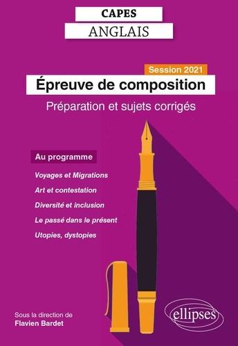 Epreuve de composition au CAPES d'anglais. Préparation et sujets corrigés  Edition 2021