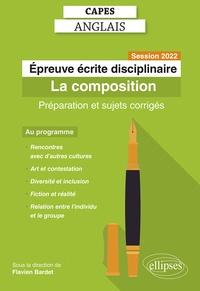 Flavien Bardet - Epreuve écrite disciplinaire - La composition. Préparation et sujets corrigés.