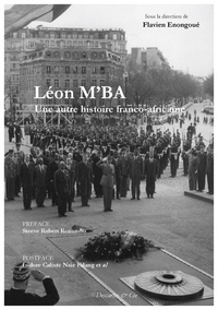 Flavien Enongoué - Léon Mba - Une autre histoire franco-africaine.