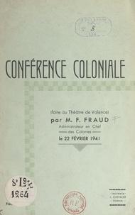 Flavien Fraud et Félix Deldon - Conférence coloniale - Faite au théâtre de Valence, le 22 février 1941.