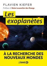 Flavien Kiefer - Les exoplanètes - A la recherche des nouveaux mondes.