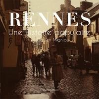 Flavien Migniau - Rennes - Une histoire populaire.