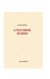 Flavio Ermini - La tâche terrestre des mortels - Poésies 2002-2009.