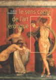 Flavio Febbraro - Le sens caché de l'art érotique.