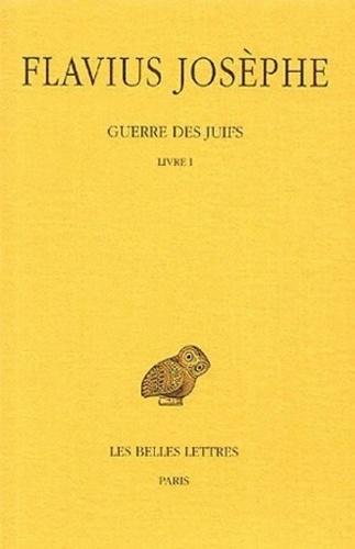 Flavius Josèphe - Guerre des juifs - Tome 1, Livre 1.