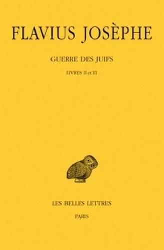 Flavius Josèphe - Guerre des Juifs - Tome 2, Livres II et III.