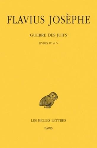 Flavius Josèphe - Guerre des juifs - Tome 3, Livres IV et V.