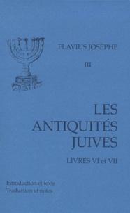 Flavius Josèphe - Les Antiquités juives - Volume 3, Livres VI et VII.