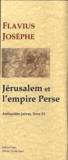 Flavius Josèphe - Les Antiquités juives - Tome 11, Jérusalem et l'empire Perse.