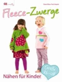 Fleece-Zwerge - Nähen für Kinder. Größe 86-128.