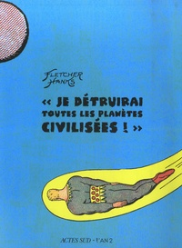 """Fletcher Hanks - """"Je détruirai toutes les planètes civilisées !""""."""