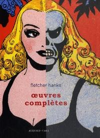 Fletcher Hanks - Oeuvres complètes.