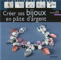 Fleur Bonald-Bietti - Créer ses bijoux en pâte d'argent.