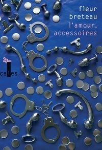 Fleur Breteau - L'amour, accessoires.