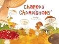 Fleur Daugey et Emilie Vanvolsem - Chapeau les champignons ! - Mycologie.