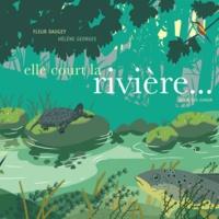 Fleur Daugey et Hélène Georges - Elle court la rivière....