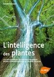 Fleur Daugey - L'intelligence des plantes - Les découvertes qui révolutionnent notre compréhension du monde.