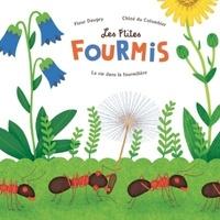 Fleur Daugey et Chloé Du Colombier - Les p'tites fourmis - La vie dans la fourmilière.