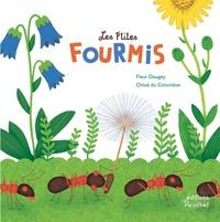 Fleur Daugey et Chloé Du Colombier - Les p'tites fourmis.
