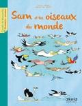 Fleur Daugey et Marie de Monti - Sam et les oiseaux du monde.