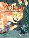 Fleur Daugey et Sandrine Thommen - Yôkai ! - Le monde étrange des monstres japonais.