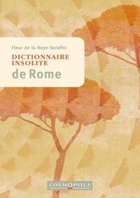 Fleur de La Haye-Serafini - Dictionnaire insolite de Rome.