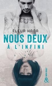 Fleur Hana - Nous deux à l'infini - Une romance New Adult intense et passionnée.