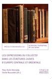 Fleur Kuhn-Kennedy et Cécile Rousselet - Les expressions du collectif dans les écritures juives d'Europe centrale et orientale.
