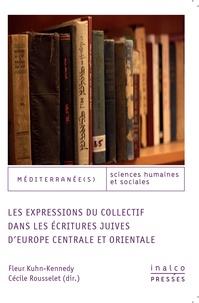 Fleur Kuhn-Kennedy - Les expressions du collectif dans les écritures juives d'Europe centrale et orientale.