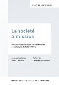 Fleur Laronze et Michel Capron - La societe a mission. perspectives critiques sur l'entreprise sous l' angle de la loi pacte - Perspectives critiques sur l'entreprise sous l'angle de la loi PACTE.