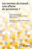 Fleur Laronze et Jeanne-Marie Tuffery-Andrieu - Les normes du travail : Une affaire de personnes?.