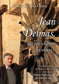 Yves Garric - Jean Delmas, qui fait chanter les objets....