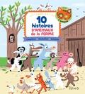 Fleurus - 10 histoires d'animaux de la ferme.