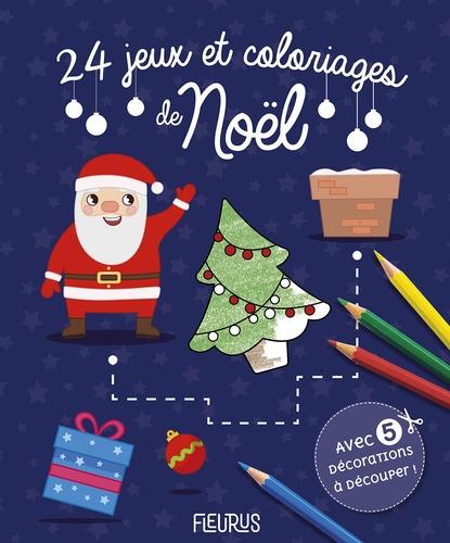 24 jeux et coloriages de Noël. Avec 5 décorations à découper !
