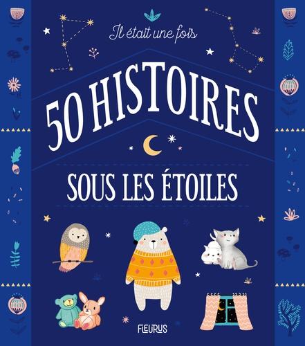 Il était une fois 50 histoires sous les étoiles