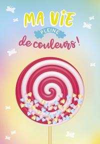 Fleurus - Ma vie pleine de couleurs !.