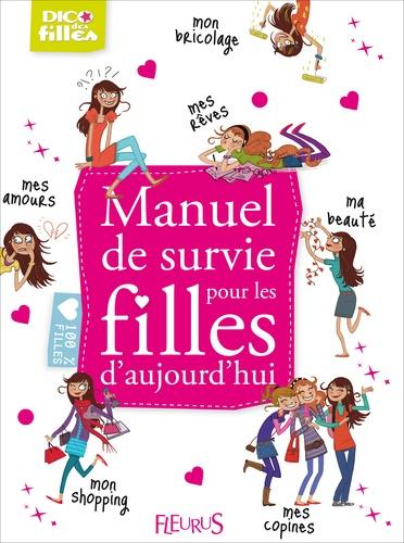 Fleurus - Manuel de survie pour les filles d'aujourd'hui.