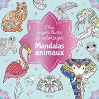 Fleurus - Mon super livre de coloriages Mandalas animaux.