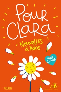 Fleurus - Pour Clara - Nouvelles d'ados.