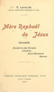 Fleury Lavallée - Mère Raphaël de Jésus - Carmélite, fondatrice des Carmels d'Oullins, Saint-Chamond, Roanne.